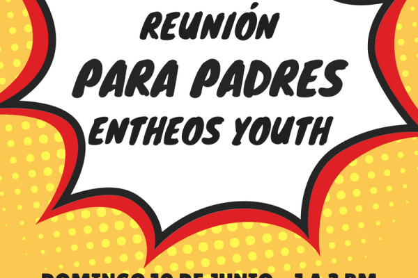 REUNION DE PADRES ENTHEOS YOUTH